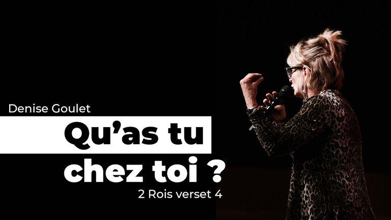 Qu'as-tu dans ta maison - Denise Goulet - IChurch Francophonie