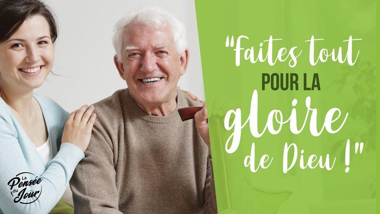 """""""Faites tout pour la gloire de Dieu !"""""""