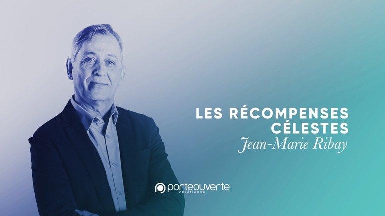 Les récompenses célestes - Jean-Marie Ribay [Culte PO 10/01/2021]