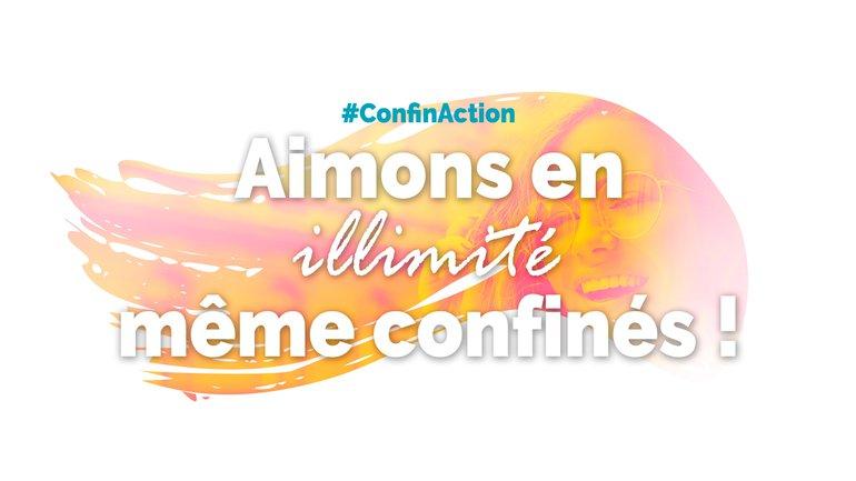 #ConfinAction, aimons en illimité même confinés ! 💓