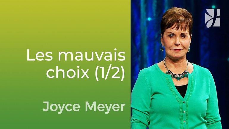 Les mauvais choix mènent au regret (1/2) - Joyce Meyer - Vivre au quotidien