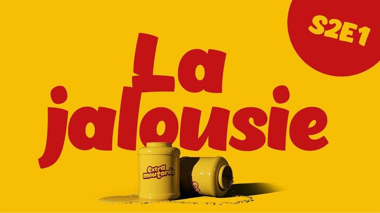 Les aventures de Joseph : La jalousie (épisode #1) _Extra Moutarde Saison 2