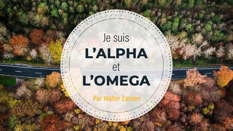 Je suis l'Alpha et l'Omega - Walter Zanzen - Culte du 3 janvier 2021
