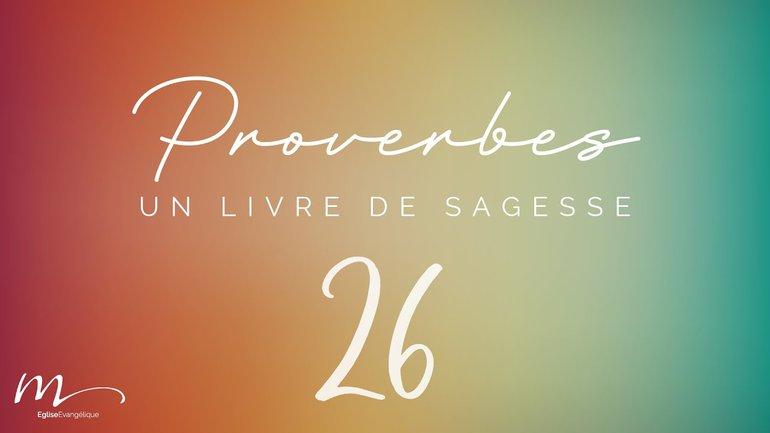 Proverbes Méditation #26 - Jéma Taboyan - Proverbes 21.1-31
