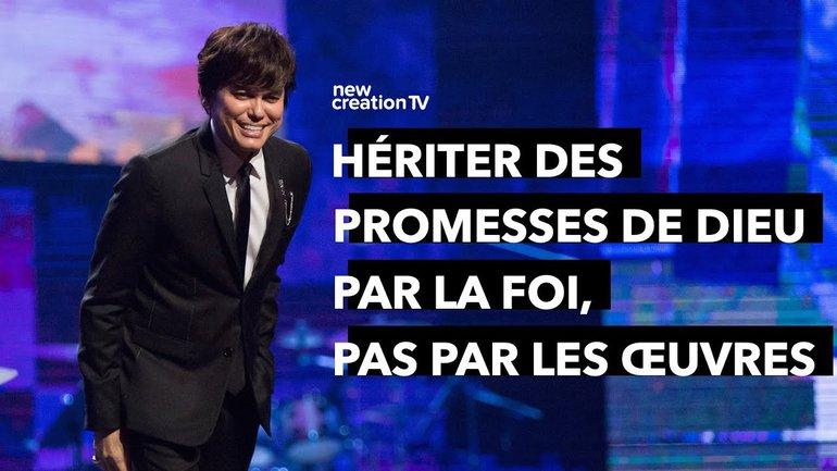 Joseph Prince - Hériter des promesses de Dieu par la foi | New Creation TV Français