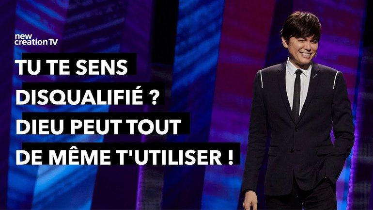 Joseph Prince - Tu te sens disqualifié ? Dieu peut t'utiliser ! | New Creation TV Français