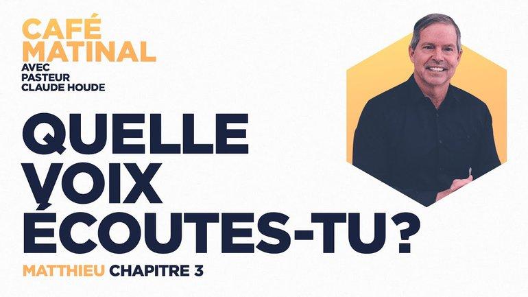 12 mars 2021 | Matthieu 3 : Quelle voix écoutes-tu? | Claude Houde