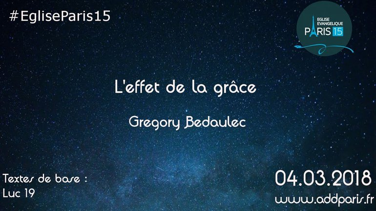 L'effet de la grâce - Pasteur Gregory Bedaulec