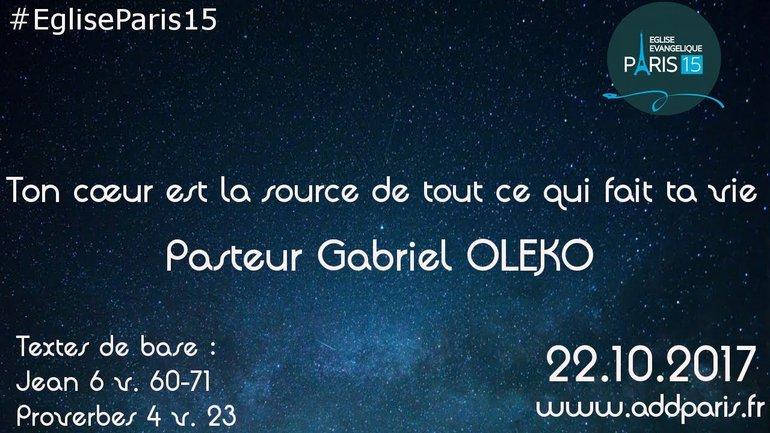"""Ton cœur est la source de tout ce qui fait ta vie."""" Par le Pasteur Gabriel OLEKO"""