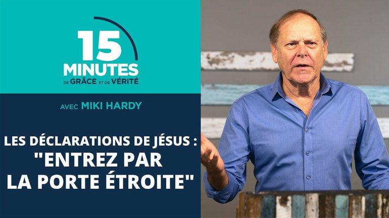 """""""Entrez par la porte étroite""""   Les déclarations de Jésus #15   Miki Hardy"""