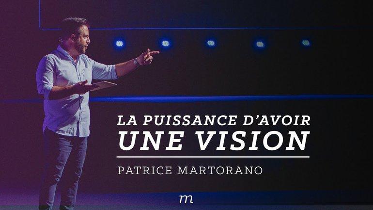 La puissance d'avoir une vision - Patrice Martorano
