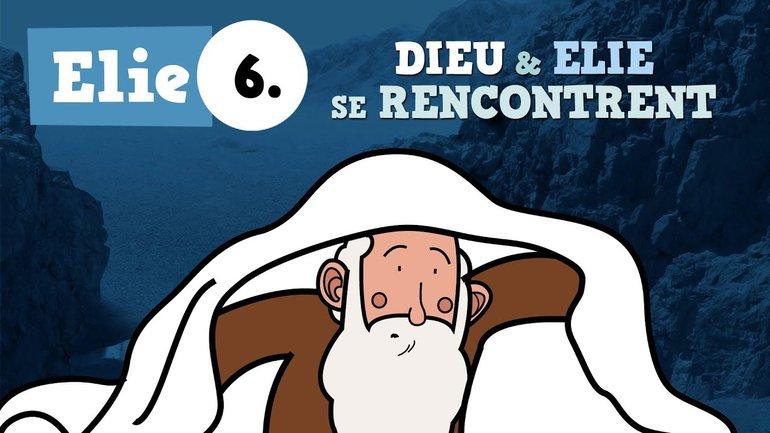 Petits bouts de Bible - Elie - ép.06 - Dieu et Elie se rencontrent
