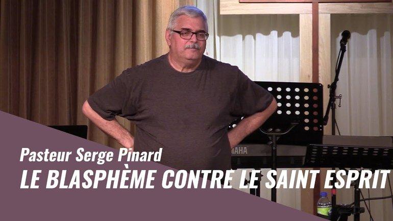 Le blasphème contre le Saint Esprit   Pasteur Serge Pinard