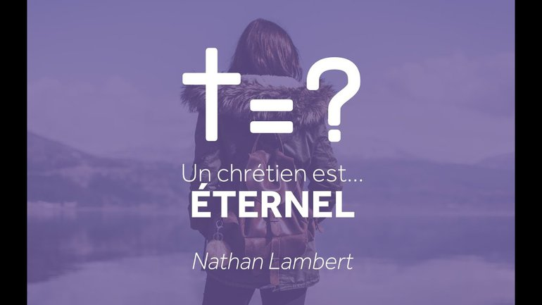 Un chrétien est... Eternel