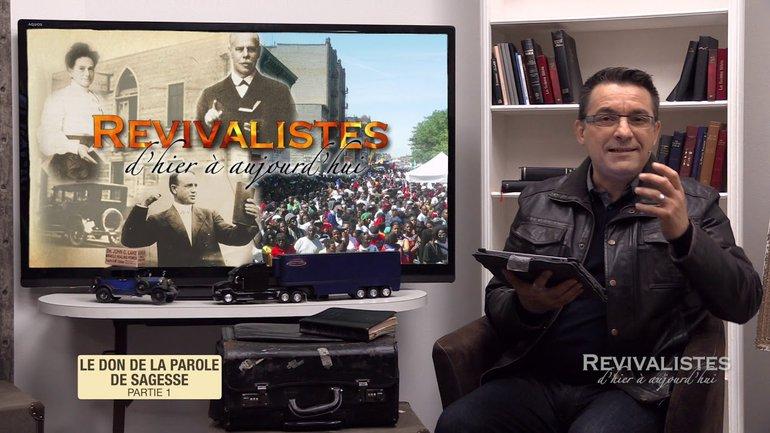 Revivalistes - Le don de la parole de sagesse - Partie 4