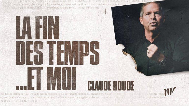 La fin des temps... et moi | Claude Houde | Message