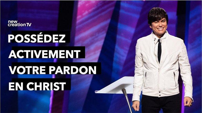 Joseph Prince - Possédez activement votre pardon en Christ | New Creation TV Français