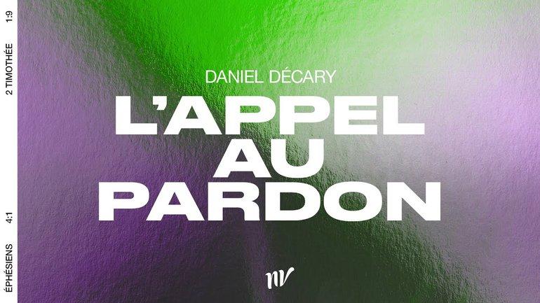 L'appel au pardon   Daniel Décary