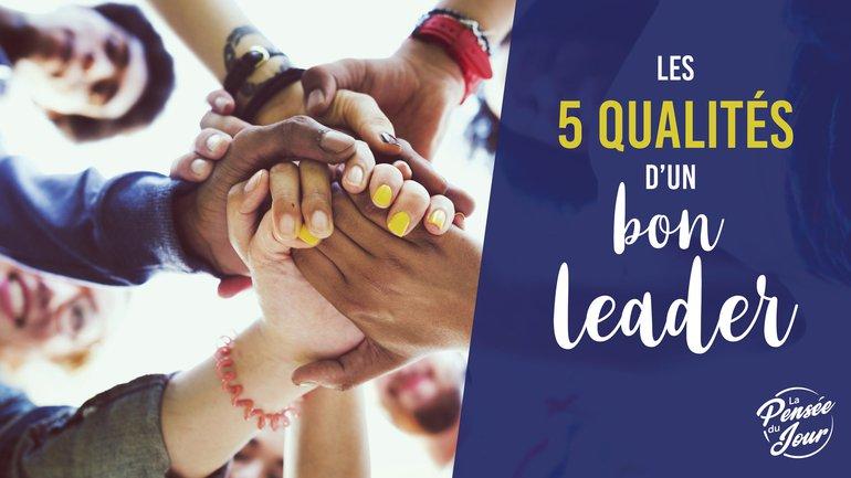 Les 5 qualités d'un bon leader