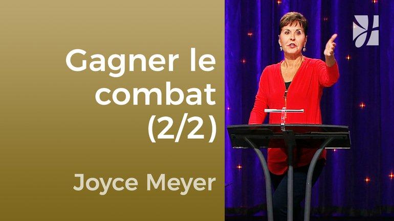 Gagner le combat livré dans notre esprit (2/2) - Joyce Meyer - Maîtriser mes pensées