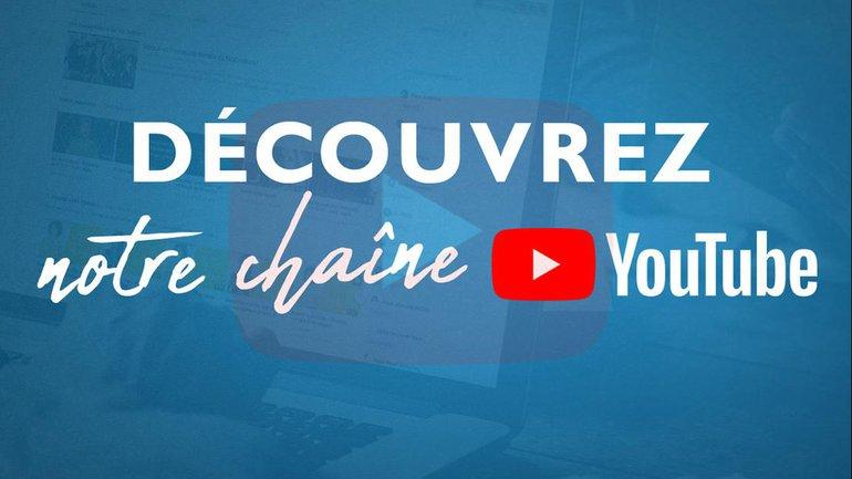 Découvrez notre chaîne YouTube !