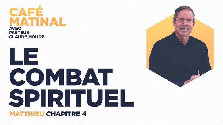 15 mars 2021 | Matthieu 4 : Le combat spirituel | Claude Houde