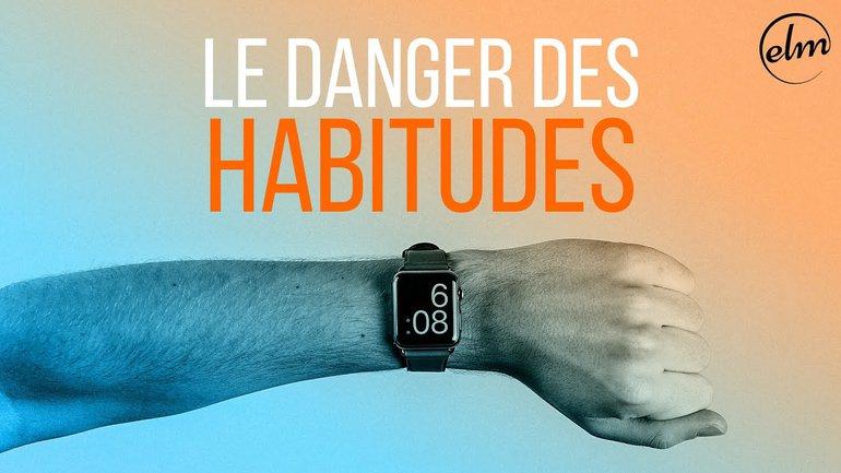 Le danger des habitudes