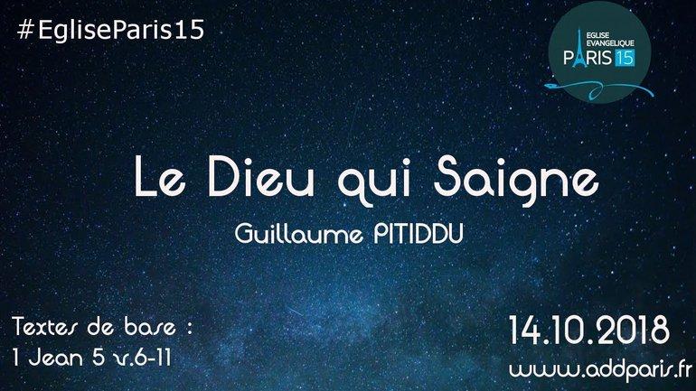 Le Dieu qui saigne - Pasteur Guillaume Pitiddu