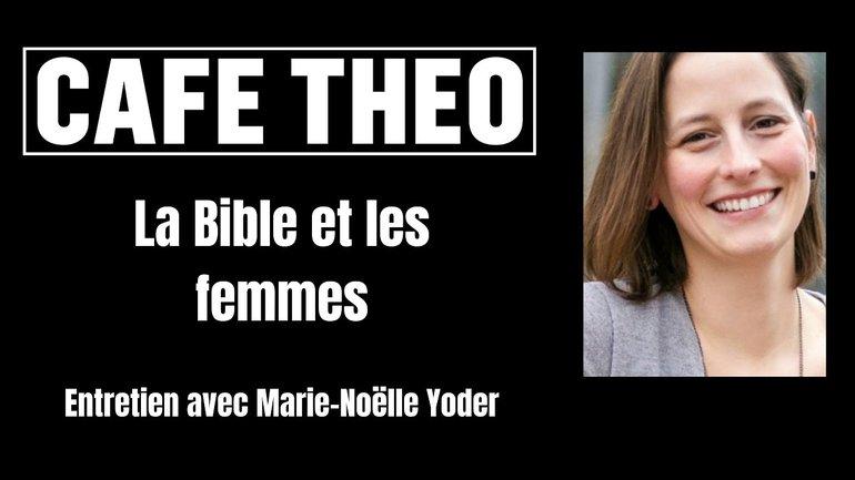 La Bible et les femmes (interview de Marie-Noëlle Yoder)