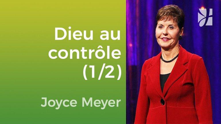 Rien n'est hors du contrôle de Dieu (1/2) - Joyce Meyer - Grandir avec Dieu