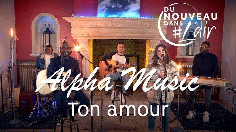 Ton amour - Alpha Music - Du nouveau dans l'air