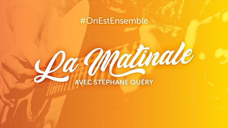 #OnEstEnsemble - La matinale du vendredi 12 juin, avec Stéphane Quéry