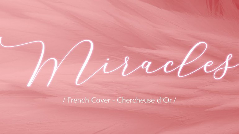 Miracles French Cover by Chercheuse d'Or - Chanter pour encourager - #Covid #Confinement