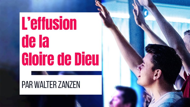 L'effusion de la Gloire de Dieu - Walter Zanzen - Culte du dimanche 23 mai 2021