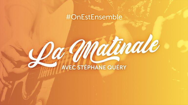 #OnEstEnsemble - La matinale du mercredi 22 avril, avec Stéphane Quéry
