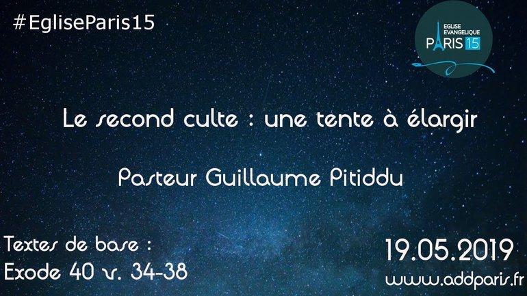 """""""Le second culte : une tente à élargir"""" par Pasteur Guillaume Pitiddu"""