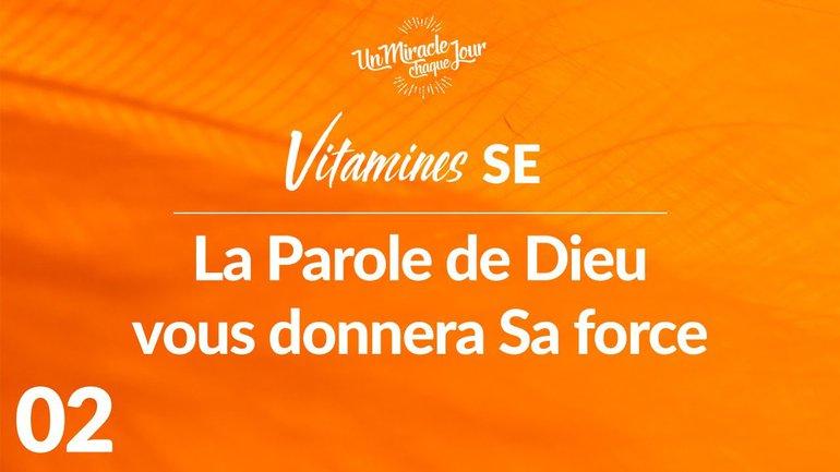 Vitamines SE 02 - La Parole De Dieu Vous Donnera Sa Force