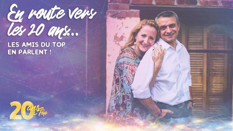 En route vers les 20 ans... Les amis du Top en parlent ! avec Éric et Rachel Dufour