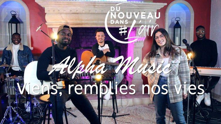 Viens, remplis nos vies - Alpha Music - Du nouveau dans l'air