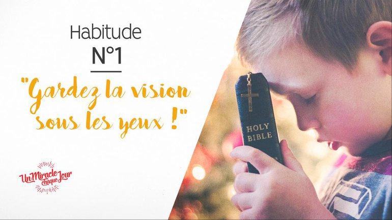 Gardez la vision… 👀  (habitude n°1)