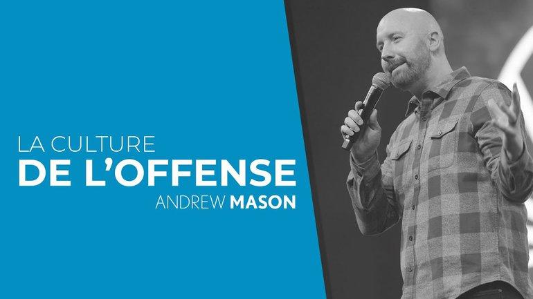 La culture de l'offense - Andrew Mason - IChurch Francophonie