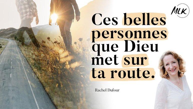 Ces belles personnes que Dieu met sur ta route - Rachel Dufour