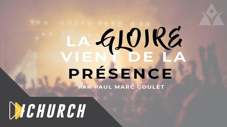 La Gloire Vient de la Présence - Paul Marc Goulet