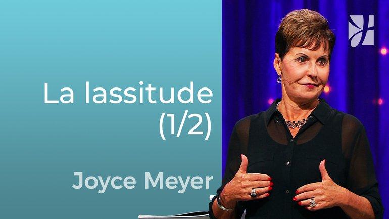 La solution de Dieu pour la lassitude (1/2) - Joyce Meyer - Grandir avec Dieu