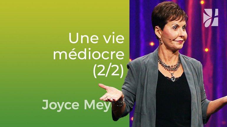 Le coût élevé dune vie médiocre (2/2) - Joyce Meyer - Vivre au quotidien
