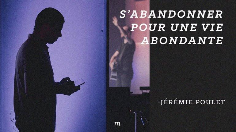 S'abandonner pour une vie abondante - Jérémie Poulet