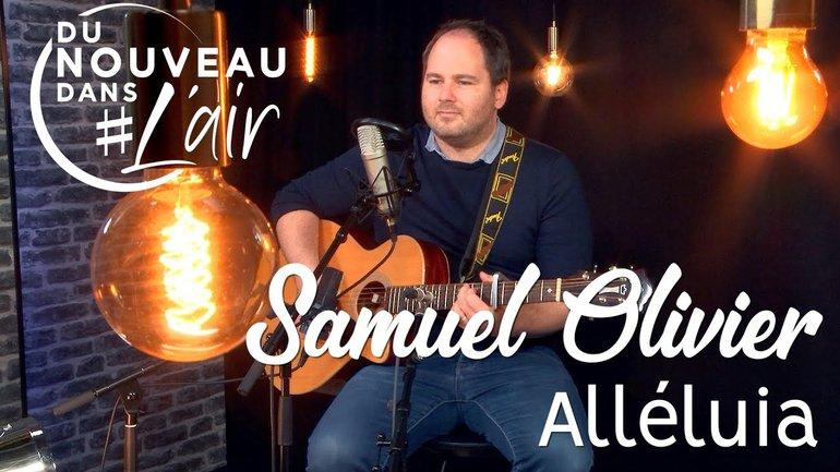 Alléluia - Samuel Olivier - Du nouveau dans l'air