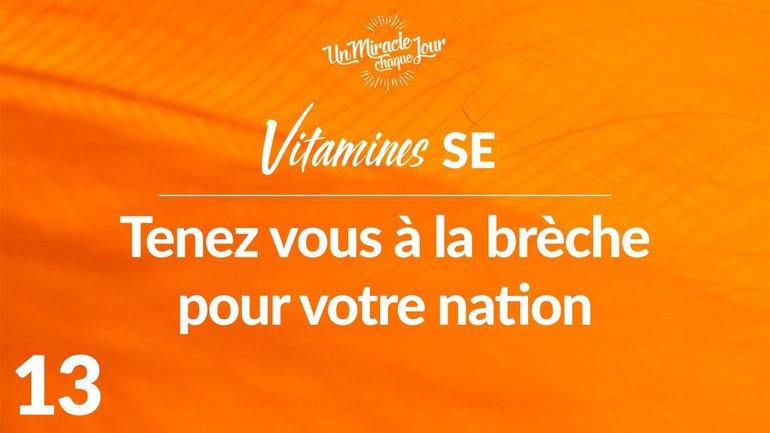 Vitamines SE 13 - Tenez Vous À La Brèche Pour Votre Nation