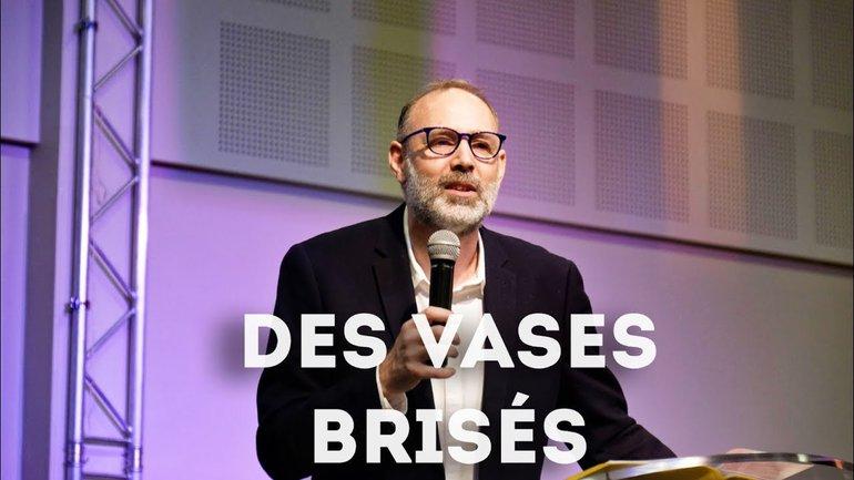 Des vases brisés - Pasteur David Mastriforti