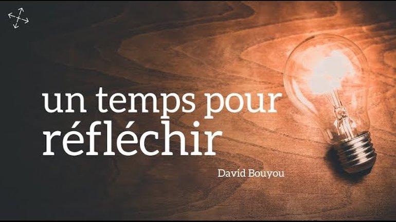 Un temps pour réfléchir / Pst David Bouyou